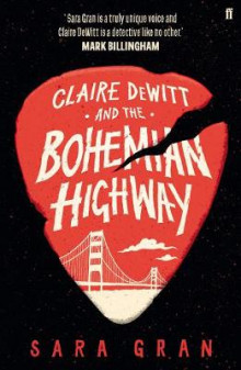 Claire DeWitt and the Bohemian Highway av Sara Gran (Heftet)