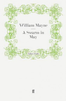 A Swarm in May av William Mayne (Heftet)