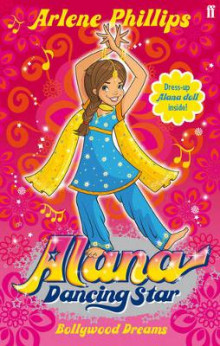 Alana Dancing Star: Bollywood Dreams av Arlene Phillips (Heftet)