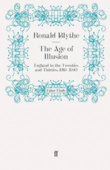 The Age of Illusion av Dr. Ronald Blythe (Heftet)