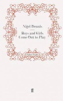 Boys and Girls Come Out to Play av Nigel Dennis (Heftet)