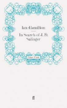 In Search of J. D. Salinger av Ian Hamilton (Heftet)