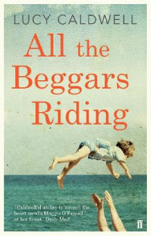 All the Beggars Riding av Lucy Caldwell (Heftet)