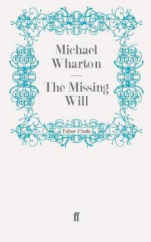 The Missing Will av Michael Wharton (Heftet)