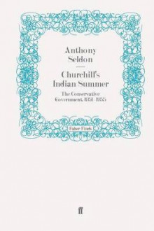 Churchill's Indian Summer av Anthony Seldon (Heftet)