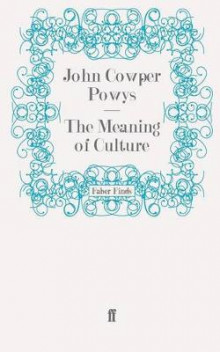 The Meaning of Culture av John Cowper Powys (Heftet)