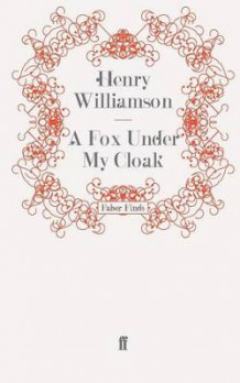 Fox Under My Cloak: Part 5 av Henry Williamson (Heftet)
