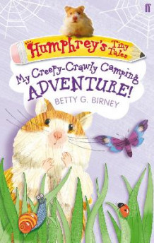 Humphrey's Tiny Tales : My Creepy-Crawly Camping Adventure!: Book 3 av Betty G. Birney (Heftet)