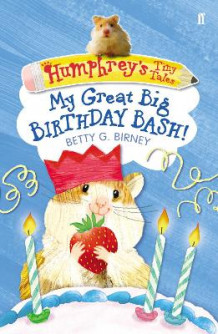 Humphrey's Tiny Tales : My Great Big Birthday bash!: Book 4 av Betty G. Birney (Heftet)