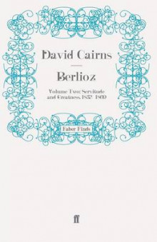 Berlioz: Servitude and Greatness, 1832-1869 Volume 2 av David Cairns (Heftet)