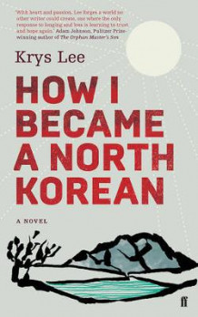 How I Became a North Korean av Krys Lee (Heftet)