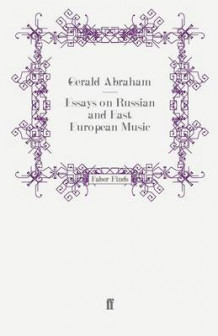 Essays on Russian and East European Music av Gerald Abraham (Heftet)