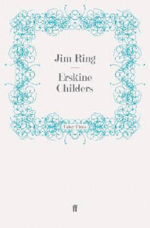 Erskine Childers av Jim Ring (Heftet)