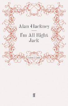 I'm All Right Jack av Alan Hackney (Heftet)