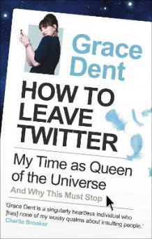 How to Leave Twitter av Grace Dent (Heftet)
