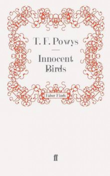 Innocent Birds av T. F. Powys (Heftet)
