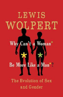 Why Can't a Woman Be More Like a Man? av Lewis Wolpert (Heftet)