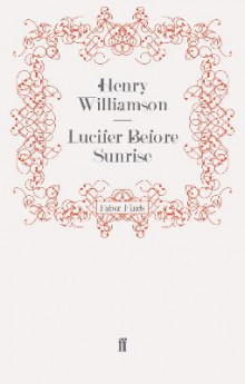 Lucifer Before Sunrise av Henry Williamson (Heftet)