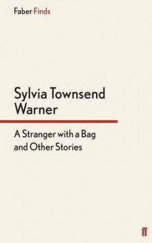 A Stranger With a Bag av Sylvia Townsend Warner (Heftet)