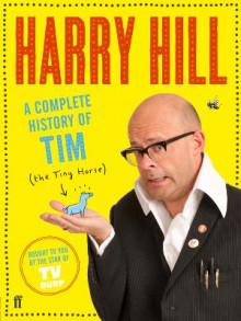 A Complete History of Tim (the Tiny Horse) av Harry Hill (Heftet)