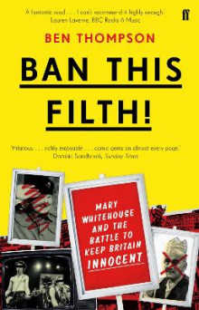 Ban This Filth! av Ben Thompson (Heftet)
