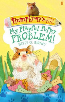 Humphrey's Tiny Tales : My Playful Puppy Problem!: Book 6 av Betty G. Birney (Heftet)