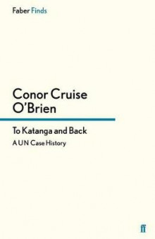 To Katanga and Back av Conor Cruise O'Brien (Heftet)