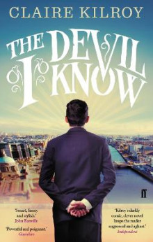 The Devil I Know av Claire Kilroy (Heftet)