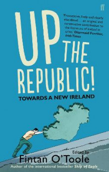 Up the Republic! av Conor Pope, Fintan O'Toole, Laurence Mackin og Kathy Sheridan (Heftet)