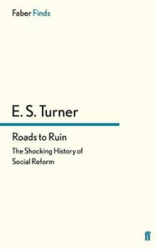 Roads to Ruin av E. S. Turner (Heftet)