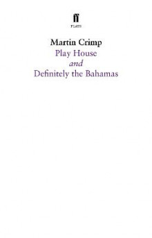 Definitely the Bahamas and Play House av Martin Crimp (Heftet)