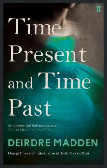 Time Present and Time Past av Deirdre Madden (Heftet)