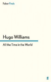 All the Time in the World av Hugo Williams (Heftet)