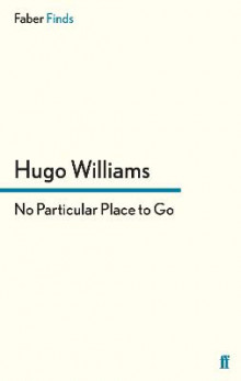 No Particular Place to Go av Hugo Williams (Heftet)