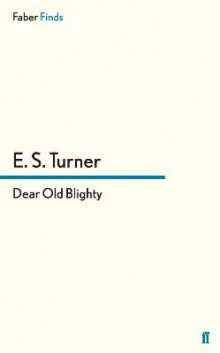 Dear Old Blighty av E. S. Turner (Heftet)