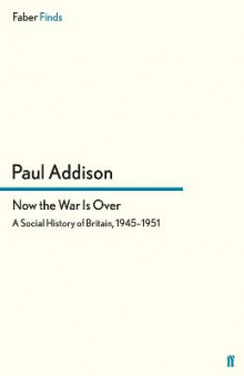 Now the War is Over av Paul Addison (Heftet)