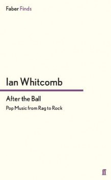 After the Ball av Ian Whitcomb (Heftet)