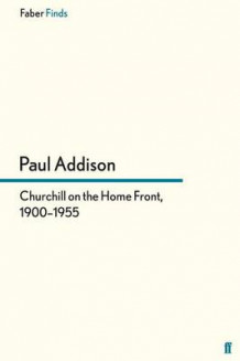 Churchill on the Home Front, 1900-1955 av Paul Addison (Heftet)
