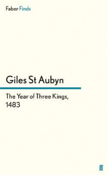 The Year of Three Kings, 1483 av Giles St.Aubyn (Heftet)