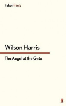 The Angel at the Gate av Wilson Harris (Heftet)