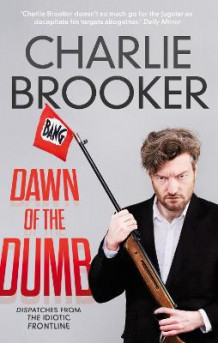 Dawn of the Dumb av Charlie Brooker (Heftet)