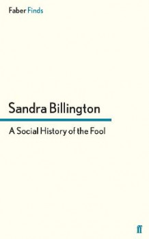 A Social History of the Fool av Sandra Billington (Heftet)