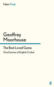 The Best Loved Game av Geoffrey Moorhouse (Heftet)