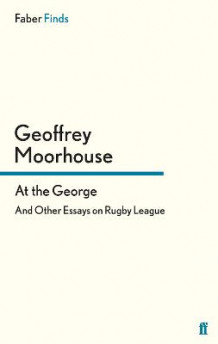 At the George av Geoffrey Moorhouse (Heftet)