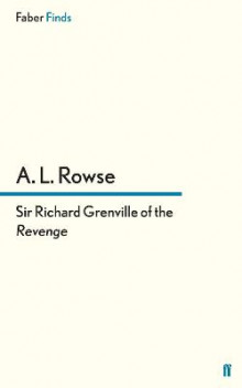 Sir Richard Grenville of the Revenge av Dr. Alfred Lestie Rowe (Heftet)