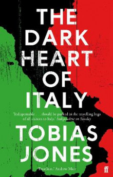 The Dark Heart of Italy av Tobias Jones (Heftet)