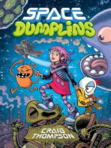 Space Dumplins av Craig Thompson (Heftet)
