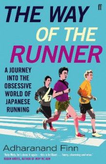 The Way of the Runner av Adharanand Finn (Heftet)