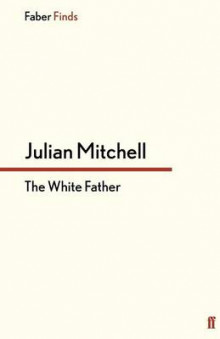 The White Father av Julian Mitchell (Heftet)