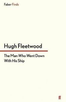The Man Who Went Down With His Ship av Hugh Fleetwood (Heftet)